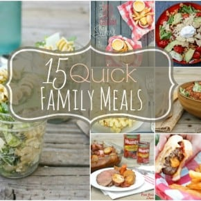 15 Quick Family Meal Ideas
