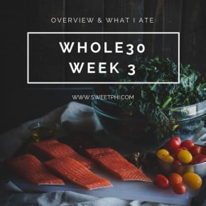 Whole30- Week 3- Overview