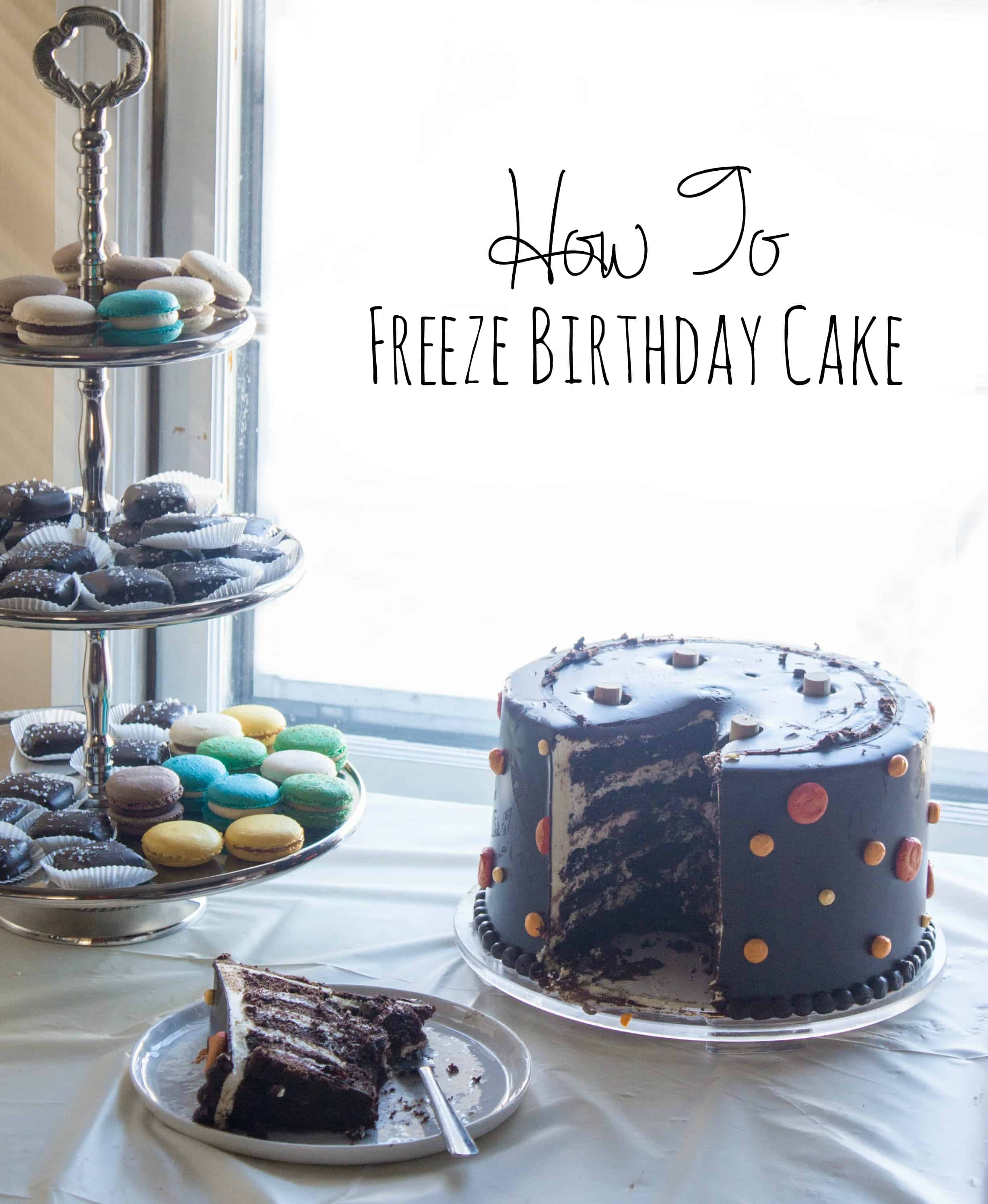 Fantastic How To Freeze Cake And My 30Th Birthday Party Overview Sweetphi Funny Birthday Cards Online Hetedamsfinfo