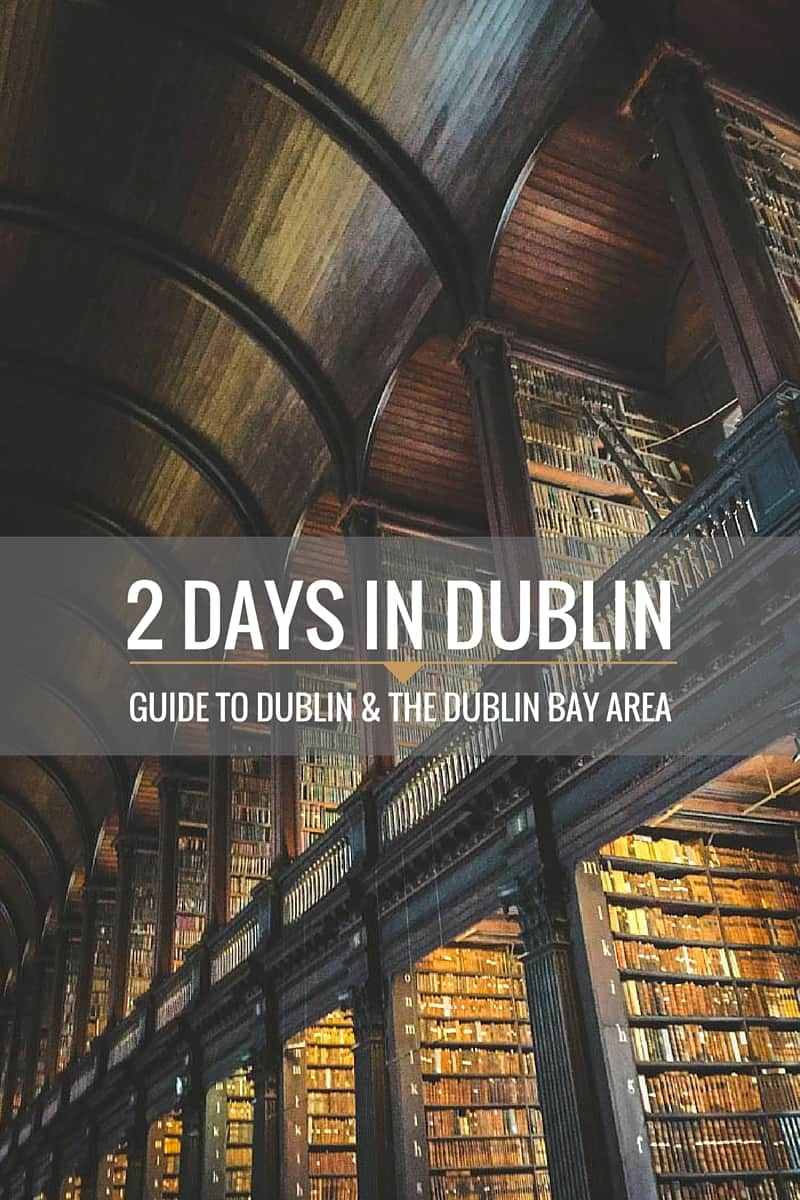 2 Days in Dublin: a guide to Dublin and the Dublin Bay area