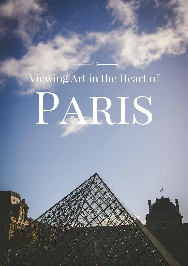 Viewing Art in the Heart of Paris