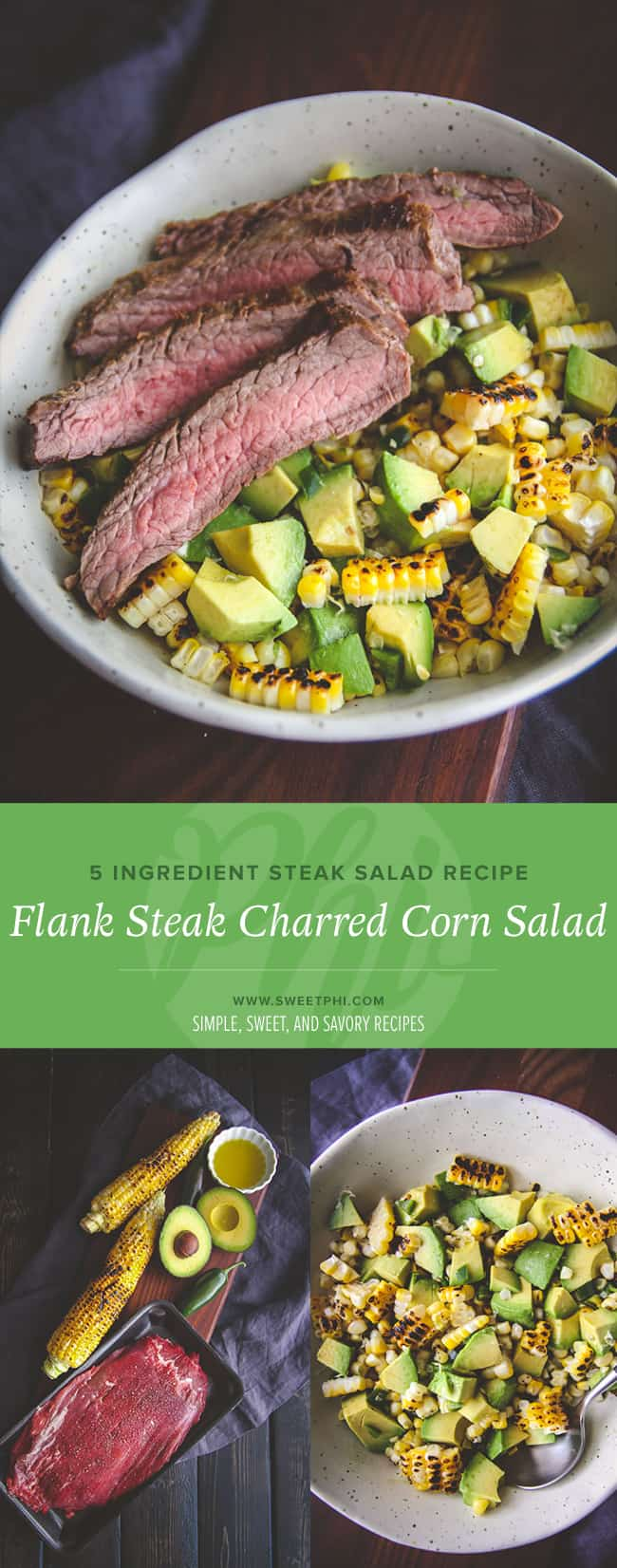 The most delicious 5 ingredient flank steak with charred corn salad