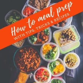 How to meal prep- with tips tricks and recipes