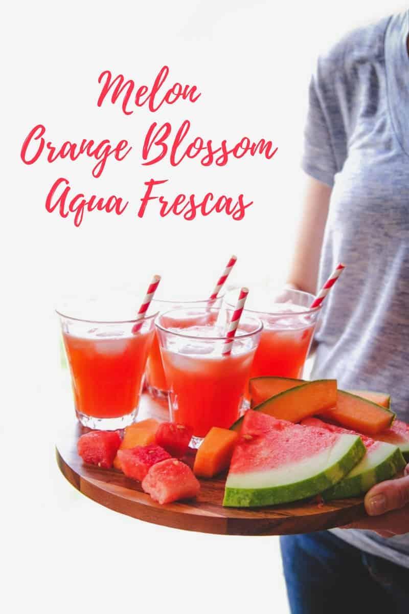 The best ever melon aqua fresca with orange blossom water