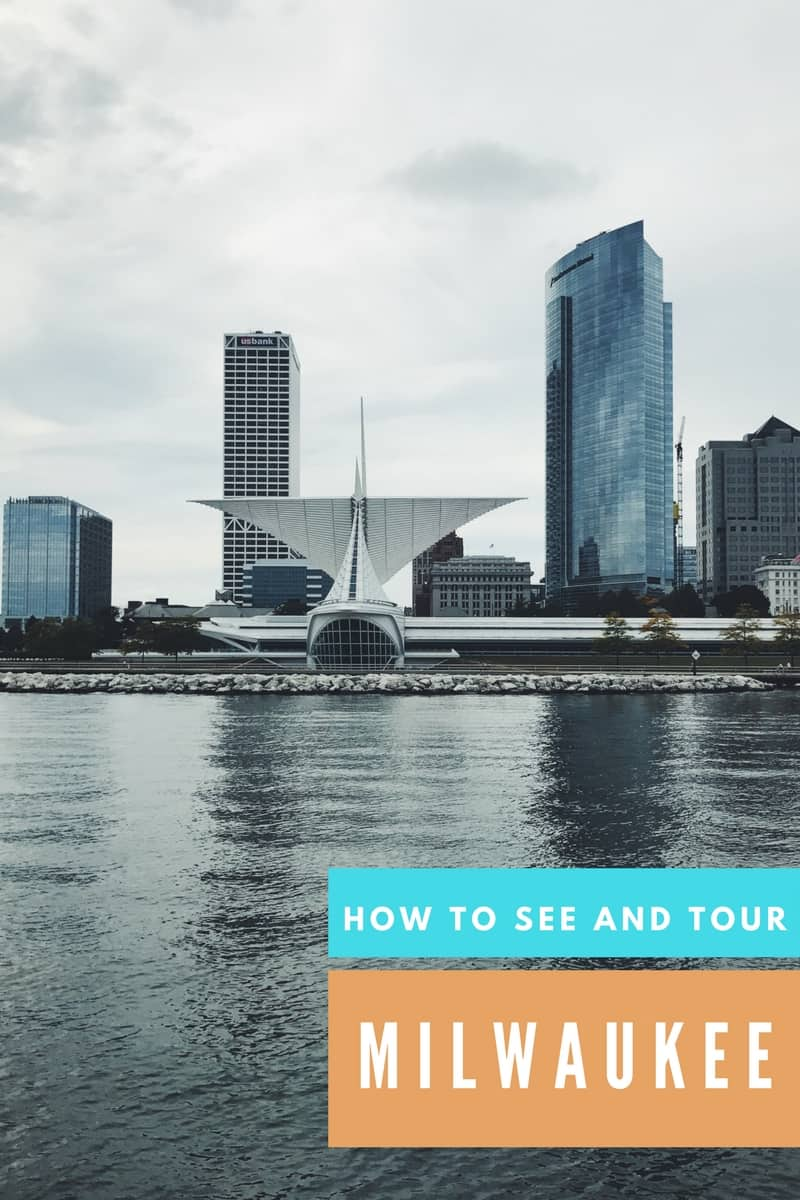 How to see and tour Milwaukee