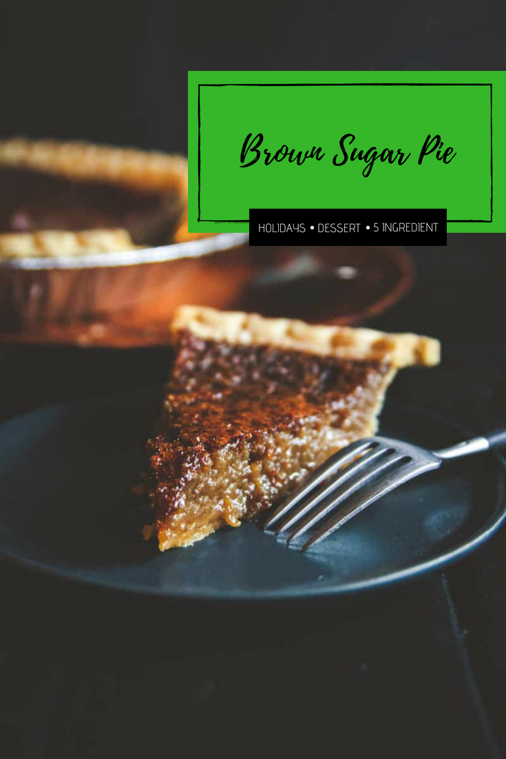 The best recipe ever for a 5 ingredient brown sugar pie