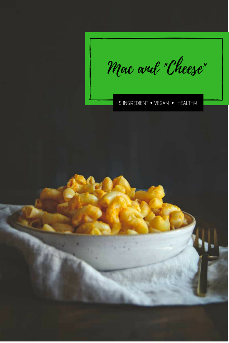 The best 5 ingredient, healthy and vegan mac and cheese
