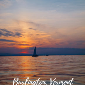 Burlington Vermont Weekend Travel Guide