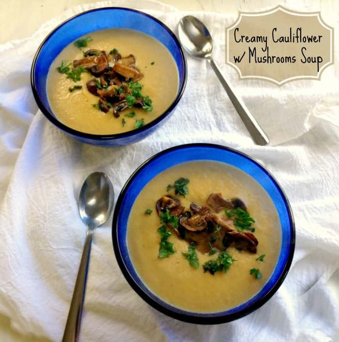 Creamy Cauliflower Soup with Mushrooms
