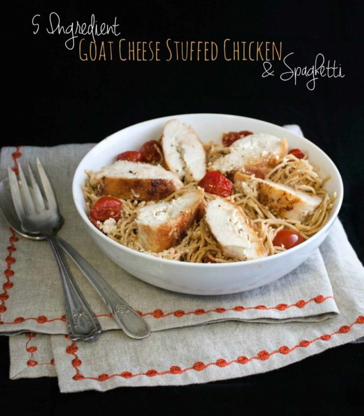 5 Ingredient Goat Cheese Stuffed Chicken & Whole Wheat Spaghetti