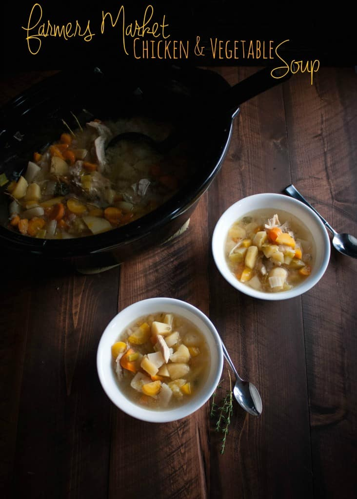 Farmers Market Chicken and Vegetable Soup