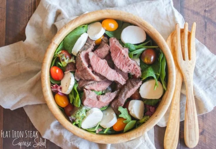Flat Iron Steak Caprese Salad
