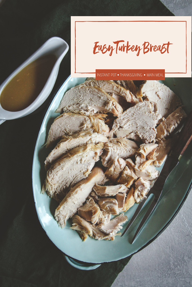 Easy Instant Pot Turkey, easy instant pot turkey breast recipe, thanksgiving instant pot recipe, easy turkey breast recipe, turkey breast in an instant pot