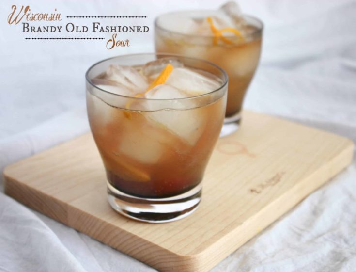 Wisconsin Brandy Old Fashioned Sour