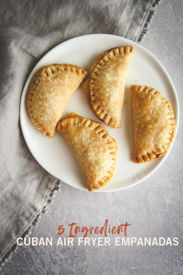 5 Ingredient Cuban Air Fryer Empanadas