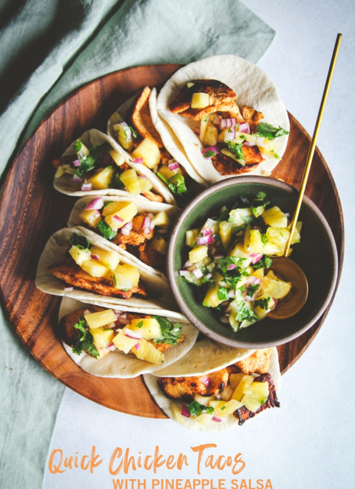 The best chicken tacos, quick and easy chicken tacos, easy chicken tacos, chicken tacos with pineapple salsa