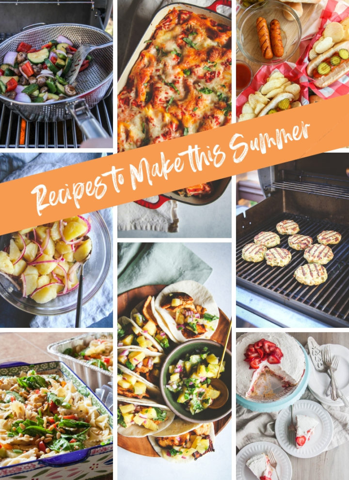 Recipes to make this summer, summertime recipes, summer grilling recipes, seasonal summer recipes