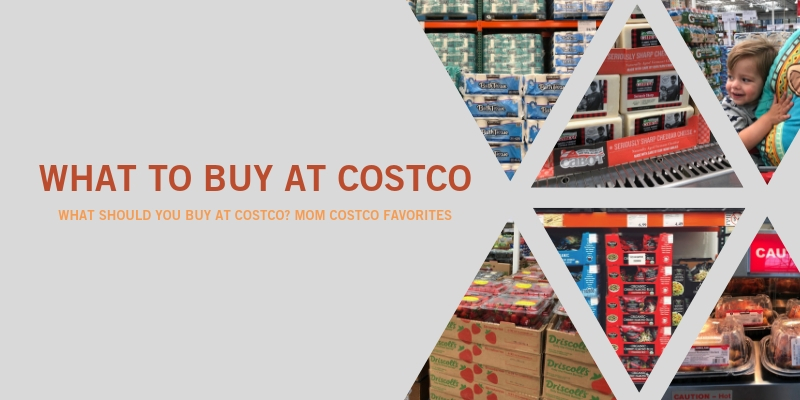 My favorite things to buy at Costco