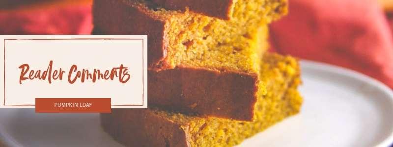 reader feedback, pumpkin loaf