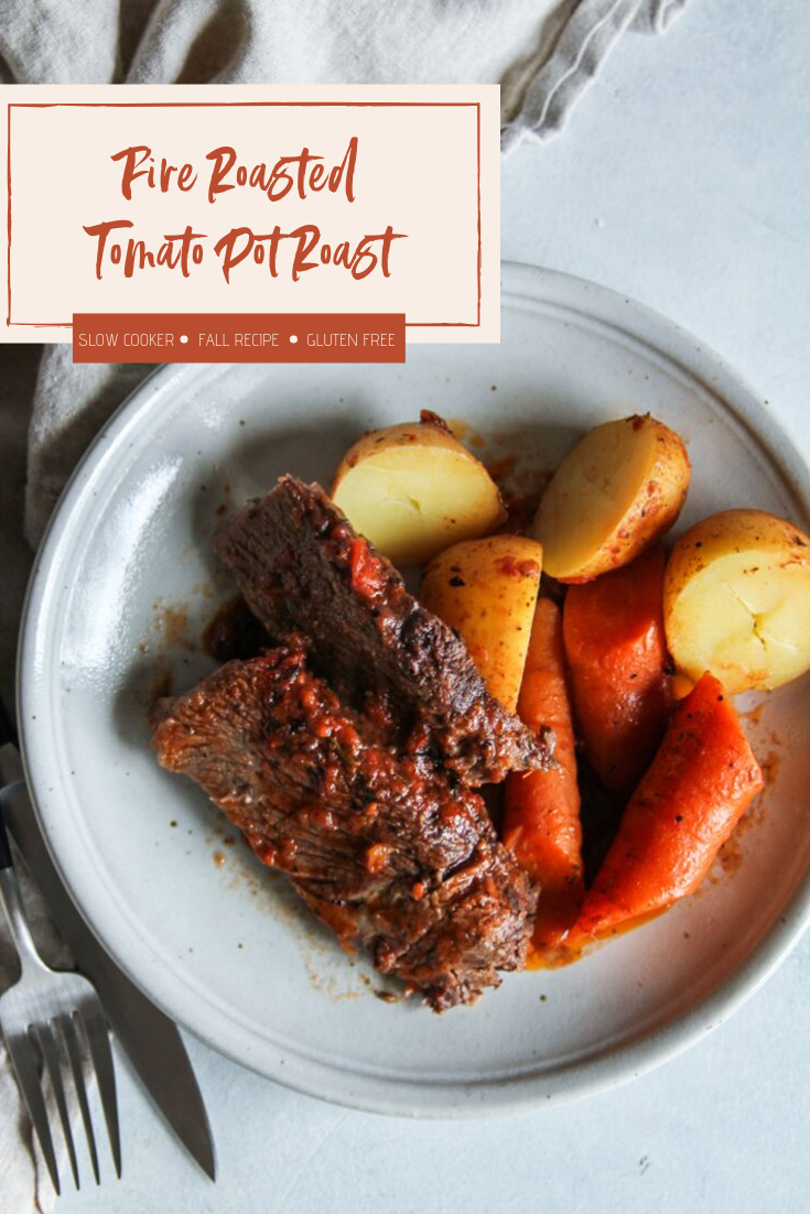 The best recipe for a fire roasted tomato pot roast