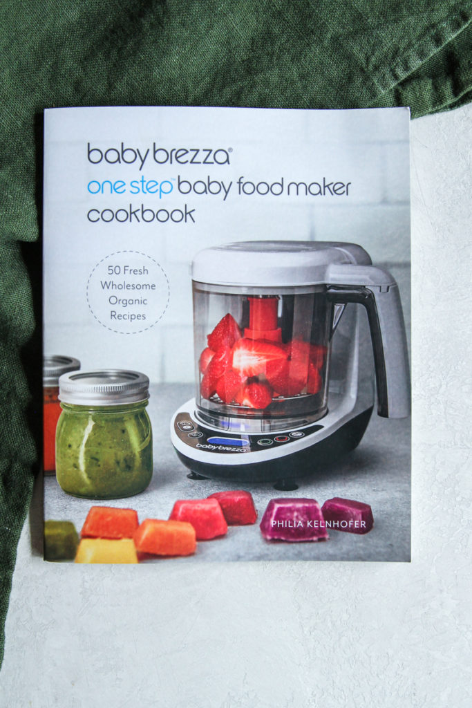 Baby Brezza One Step Baby Food Maker Cookbook