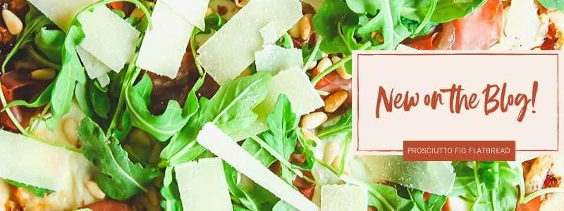 New on the blog- prosciutto fig arugula flatbread