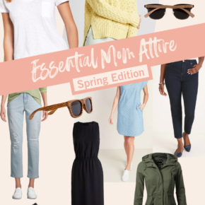 Mom Essentials - Spring Edition