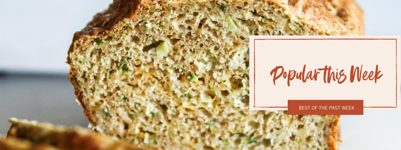 Popular this week - cheddar zucchini bread