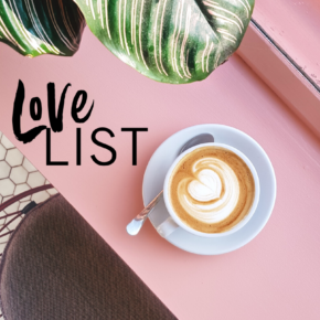 Weekly love list
