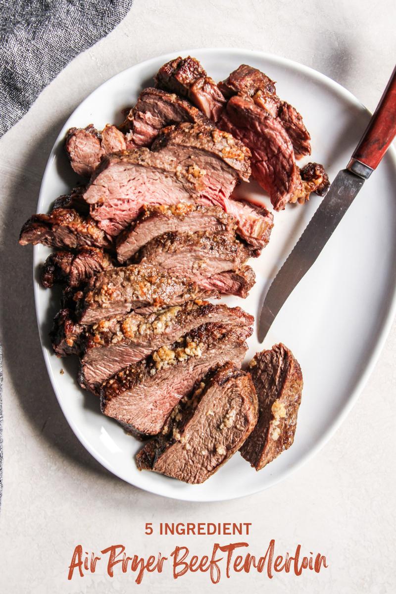 5 Ingredient Air Fryer Beef Tenderloin Recipe